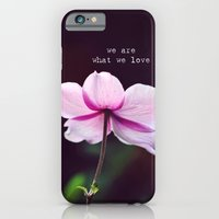 We are what we love iPhone 6 Slim Case