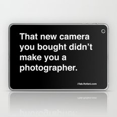 that new camera you bought didn't make you a photographer Laptop & iPad Skin