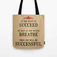 How Bad Do You Want To B… Tote Bag