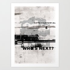 Who's Next? Art Print