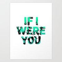If I Were You... Art Print