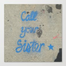 Call your sister!  Canvas Print