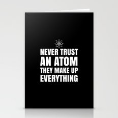 NEVER TRUST AN ATOM THEY… Stationery Cards