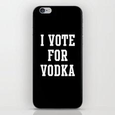 I VOTE FOR VODKA iPhone & iPod Skin