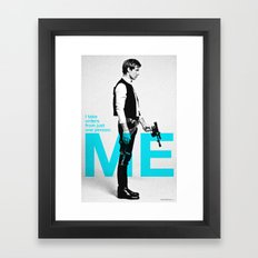 "Han Solo  - ""I Take Orders From Just One Person: ME"" Framed Art Print"