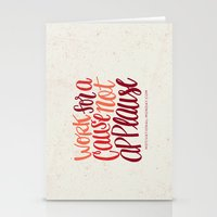 Work For A Cause, Not Applause Stationery Cards