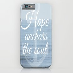 Hope Anchors the Soul iPhone 6s Slim Case