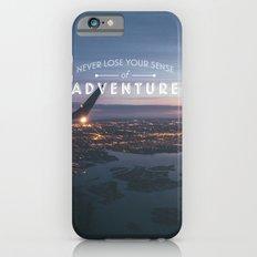 Never Lose Your Sense of Adventure iPhone 6s Slim Case