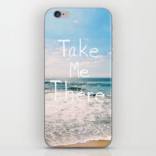 Take Me There... iPhone & iPod Skin
