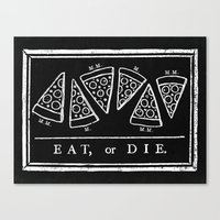 Eat, or Die (black) Canvas Print