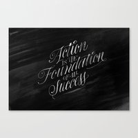 Action Is The Foundation… Canvas Print