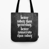 be better (b&w variant) Tote Bag