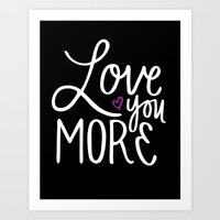 Love You More Art Print