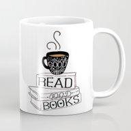 Drink Good Coffee, Read … Mug