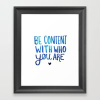 Be Content With Who You … Framed Art Print