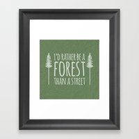 I'd Rather Be A Forest Than A Street Framed Art Print