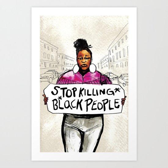 Stop Killing Black People Art Print by Micah Bazant | Society6