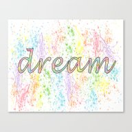 Canvas Print featuring Dream - Colorful Inspira… by Janice Austin Design…