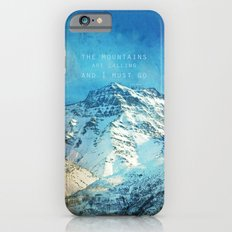 Adventure. The mountains are calling, and I must go. John Muir. iPhone 6 Slim Case