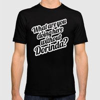 What Are You Doing Here Without Dorinda? Mens Fitted Tee Black SMALL