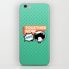 Together Now... AAH! iPhone & iPod Skin