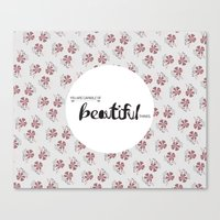 You Are Capable Of Beaut… Canvas Print