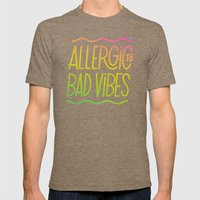 Allergic to Bad Vibes Mens Fitted Tee Tri-Coffee SMALL