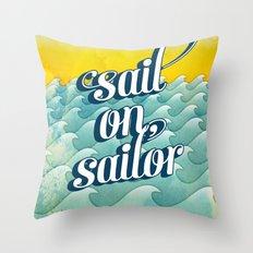 Sail on sailor, Throw Pillow