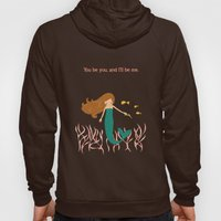 You be You and I'll be Me Hoody
