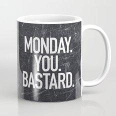 Monday You Bastard Mug