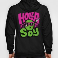 Holla At Ya' Soy Hoody
