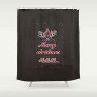 I wanna wish you Merry Christmas.. Shower Curtain
