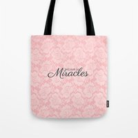 I Believe In Miracles Pi… Tote Bag