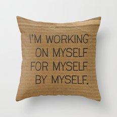 I'm Working On Myself Throw Pillow