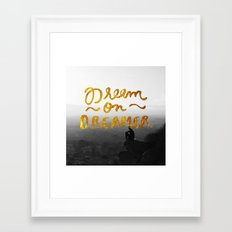 Dream On Dreamer Framed Art Print