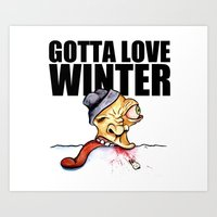 Gotta love winter Art Print