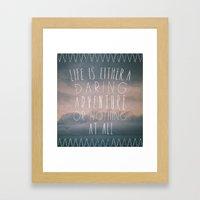 III. Life Is Either A Da… Framed Art Print
