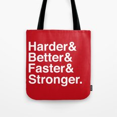 Harder, Better, Faster, Stronger. (Daft Punk) Tote Bag