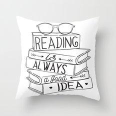 Reading is Always a Good Idea Throw Pillow