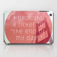The End Of My Day iPad Case