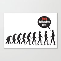 Evolution. Stop Followin… Canvas Print
