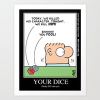 Your Dice Really DO Hate… Art Print