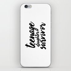 Teenage Daughter Survivo… iPhone & iPod Skin