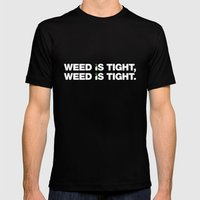 Weed is Tight Mens Fitted Tee Black SMALL