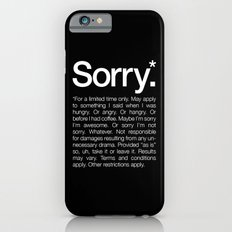 Sorry.* For a limited time only. Slim Case iPhone 6s