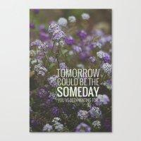 someday. Canvas Print