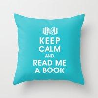 Keep Calm and Read Me A Book Throw Pillow
