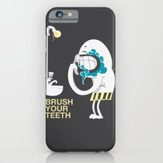 Brush your teeth Slim Case iPhone 6s