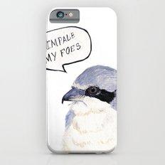 I Impale My Foes iPhone 6 Slim Case