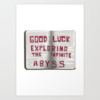 Good Luck Exploring the infinite abyss Art Print
